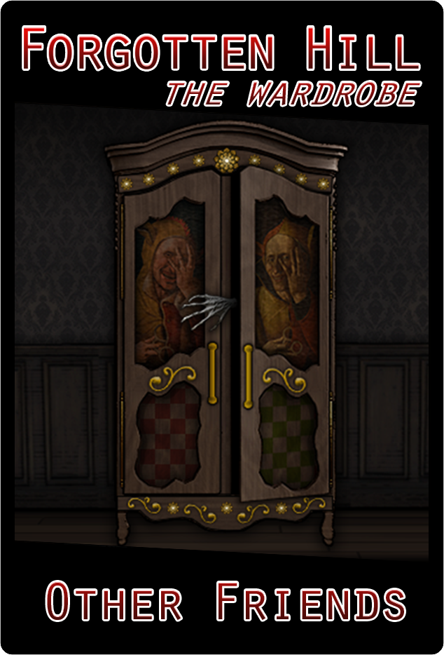 Forgotten Hill The Wardrobe – Chapter 1 – Other Friends